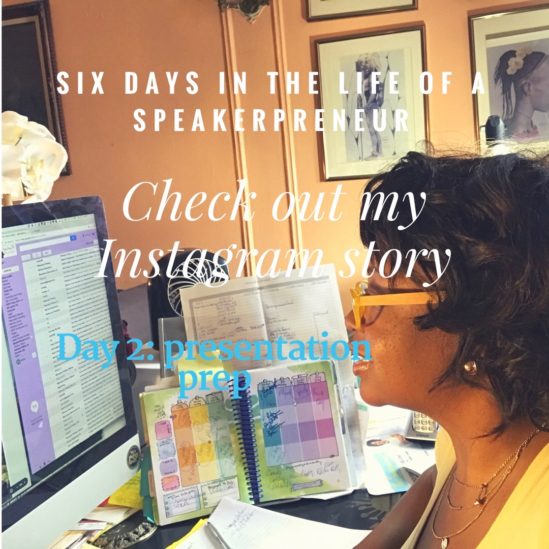Marquesa shares a day in the life of a Speakerpreneur, Day 2 of 6